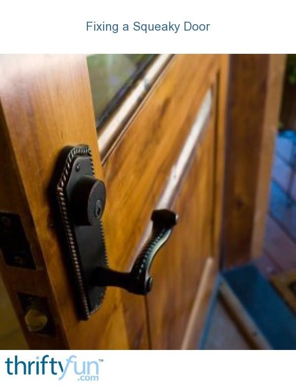 fixing a squeaky door thriftyfun. Black Bedroom Furniture Sets. Home Design Ideas