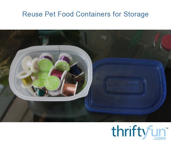 Reuse Pet Food Containers For Storage Thriftyfun