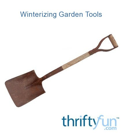 Winter care for garden tools thriftyfun for Gardening tools toronto