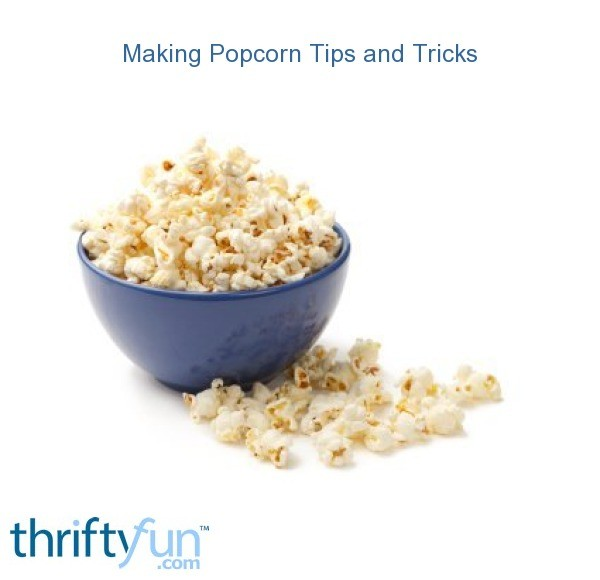 making popcorn tips and tricks thriftyfun. Black Bedroom Furniture Sets. Home Design Ideas