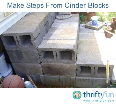 Making steps with cinder blocks thriftyfun for Building a cinder block home