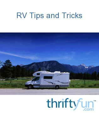 Amazing RV Travel Tips And Tricks  ThriftyFun