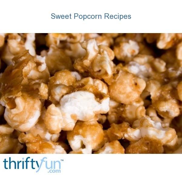 sweet popcorn recipes thriftyfun. Black Bedroom Furniture Sets. Home Design Ideas