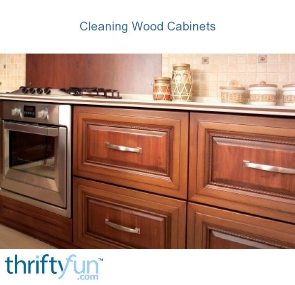Cleaning wood cabinets thriftyfun for How to clean white wood cabinets