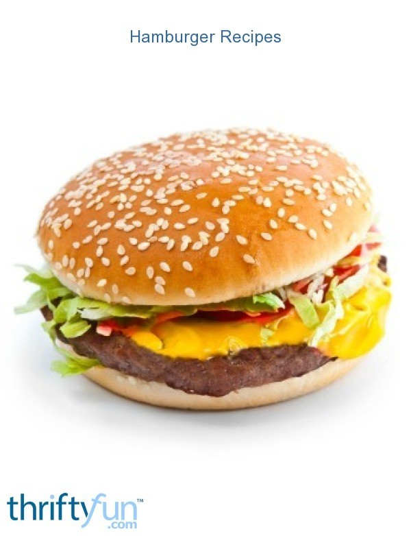 Hamburger Recipes | ThriftyFun