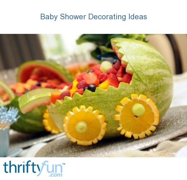 Baby shower decorating ideas thriftyfun for Baby shower fruit decoration ideas