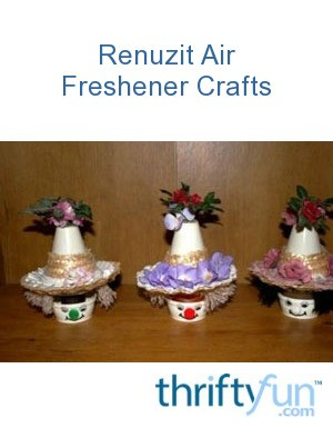 Renuzit air freshener crafts thriftyfun for What is the best air freshener for your home