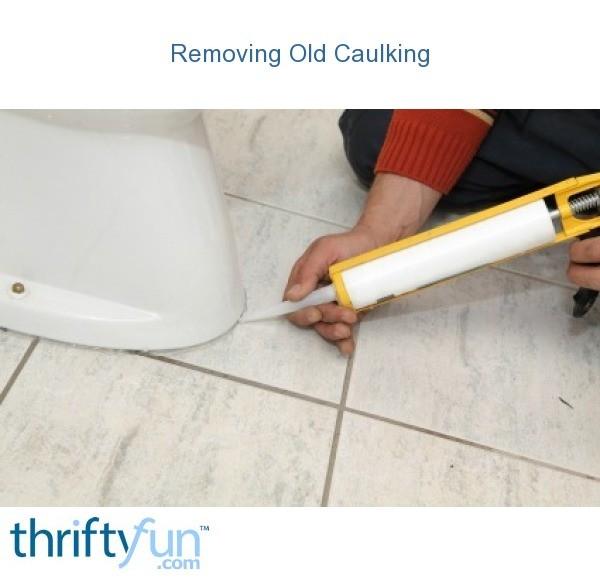 removing old caulking thriftyfun. Black Bedroom Furniture Sets. Home Design Ideas
