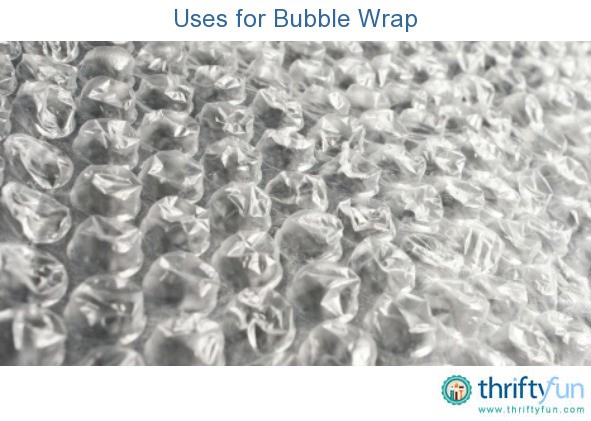 Uses For Bubble Wrap Thriftyfun