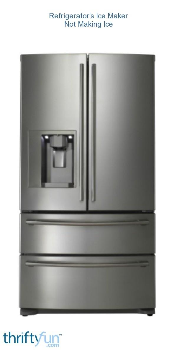 Refrigerator S Ice Maker Not Making Ice Thriftyfun