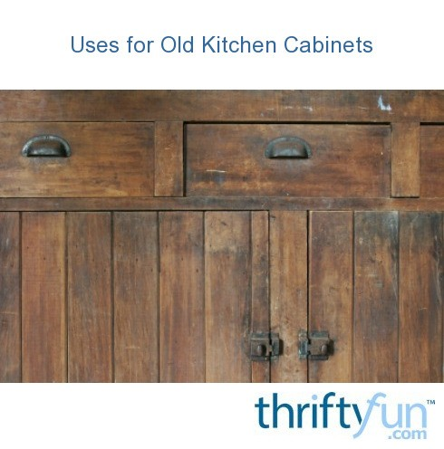 Uses For Old Kitchen Cabinets Thriftyfun
