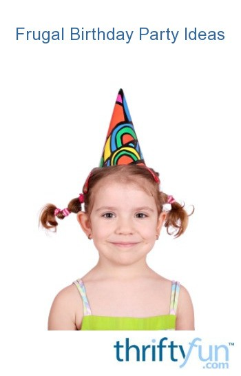Frugal kids birthday party ideas thriftyfun ask home design for Frugal home designs