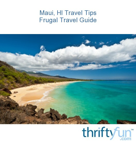 maui hawaii frugal travel guide thriftyfun. Black Bedroom Furniture Sets. Home Design Ideas