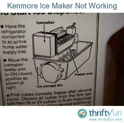 Kenmore Ice Maker Not Working Thriftyfun