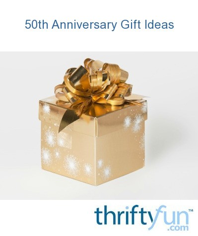 Ideas For 50th Wedding Anniversary Present : 50th Anniversary Gift Ideas ThriftyFun