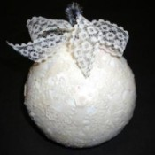 lace covered Styrofoam ball