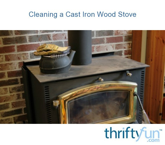 cleaning a cast iron wood stove thriftyfun. Black Bedroom Furniture Sets. Home Design Ideas