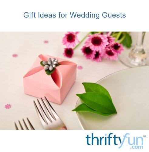 Wedding Gift Ideas For Guests Suggestions : Gift Ideas for Wedding Guests ThriftyFun