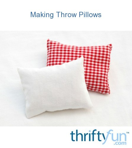 Why Are Throw Pillows So Expensive : Making Throw Pillows ThriftyFun