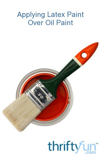 Painting Over Oil-Based Paint: Can You Do It? - The Spruce