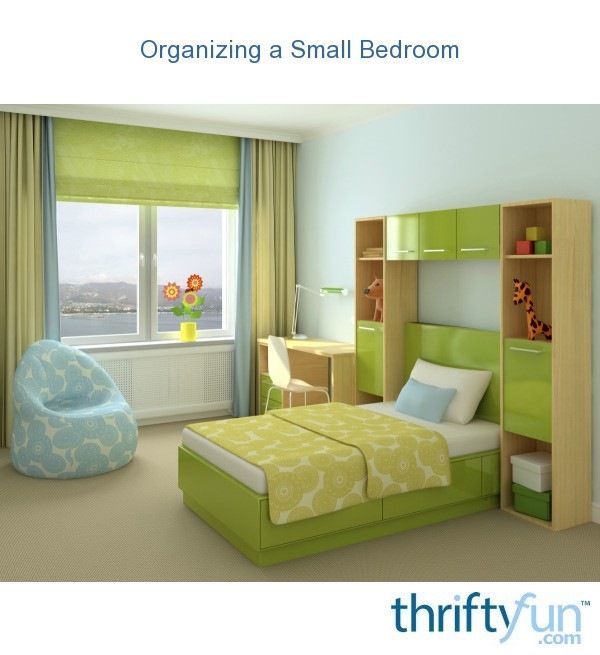 Organizing a small bedroom thriftyfun - Best way to organize bedroom furniture ...