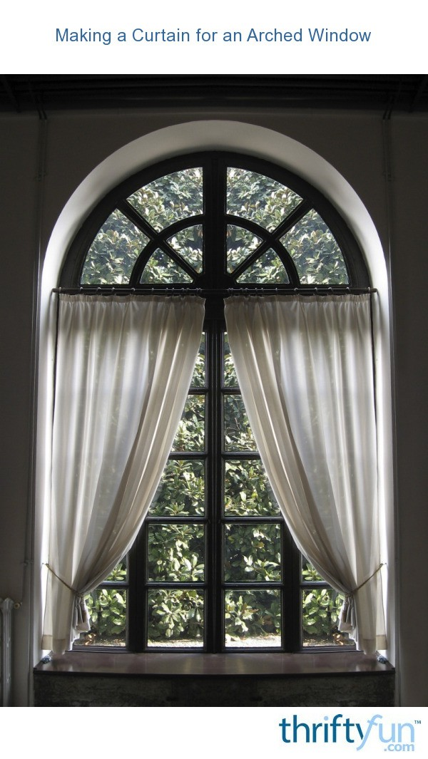 Curtains Ideas sheer curtain ideas for living room : Making a Curtain for an Arched Window | ThriftyFun