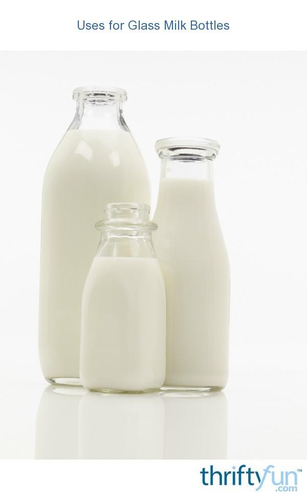 Uses For Glass Milk Bottles Thriftyfun