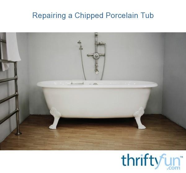 repairing a chipped porcelain tub thriftyfun
