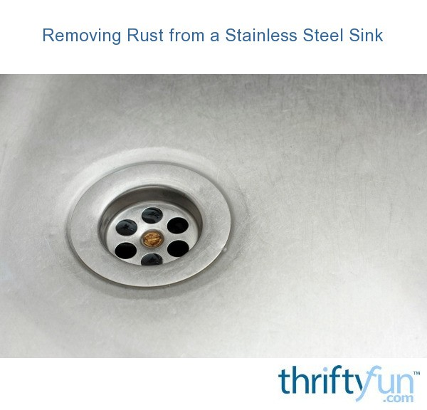 removing rust from a stainless steel sink thriftyfun. Black Bedroom Furniture Sets. Home Design Ideas