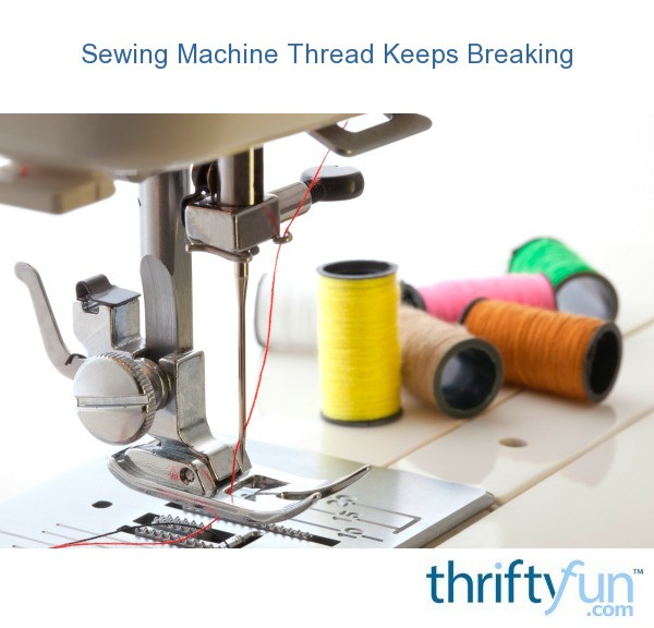 why does thread on sewing machine