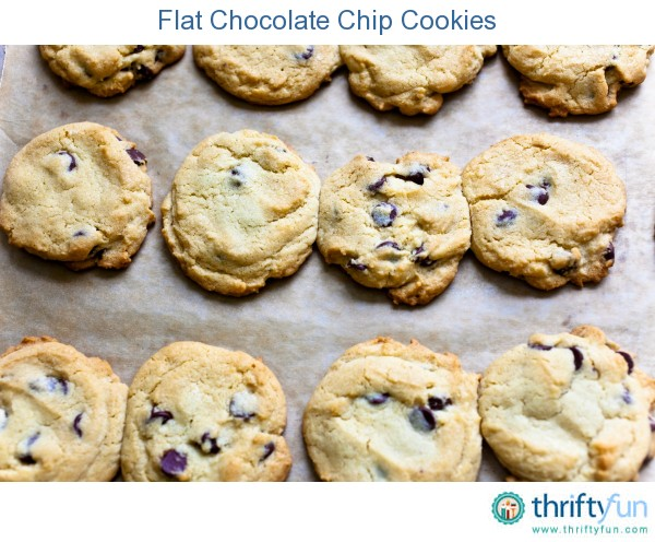 Chocolate Chip Cookies Come Out Flat Thriftyfun