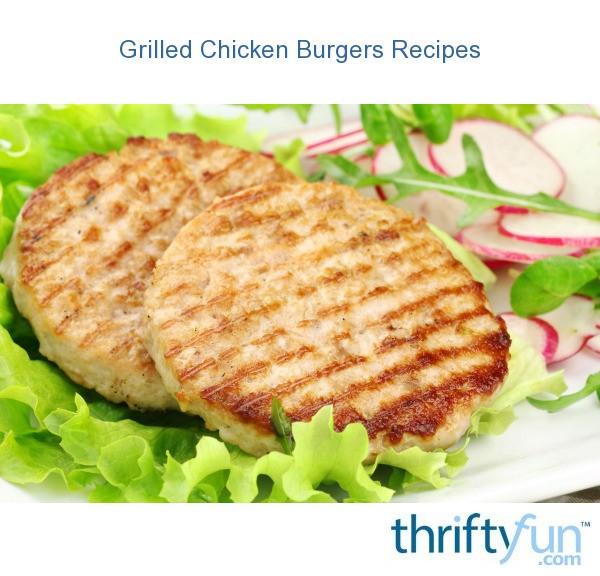 Grilled Chicken Burgers Recipes | ThriftyFun
