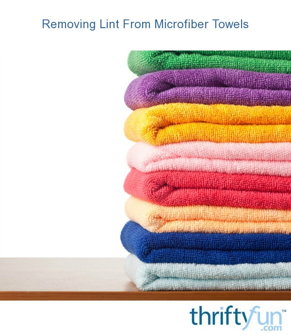 Removing lint from microfiber towels thriftyfun - How to remove lint ...