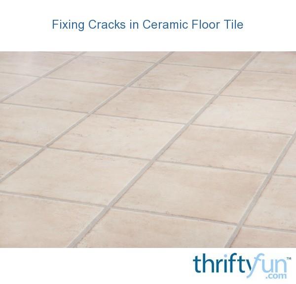 Fixing Cracks In Ceramic Floor Tile Thriftyfun