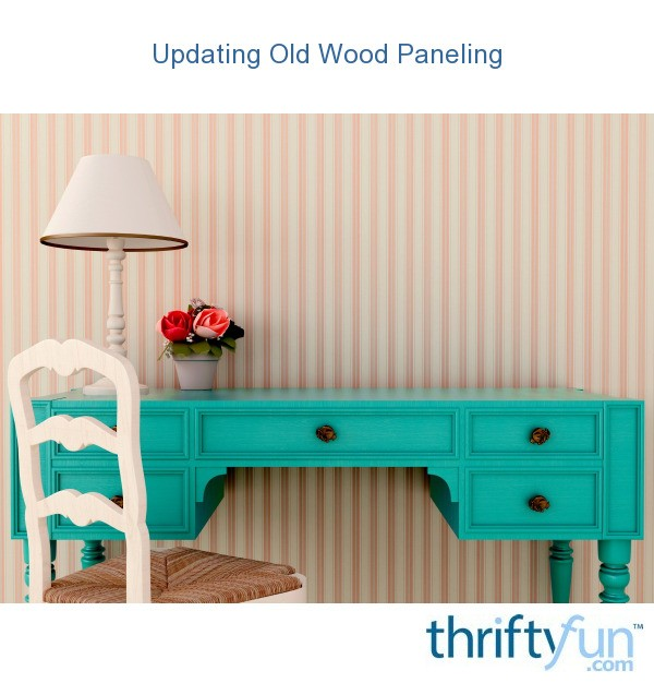 Updating old wood paneling thriftyfun Ways to update wood paneling