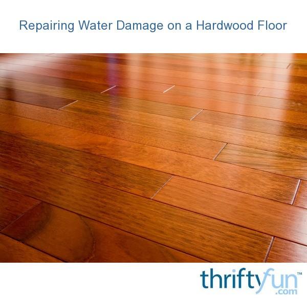 Repairing Water Damage On A Hardwood Floor Thriftyfun