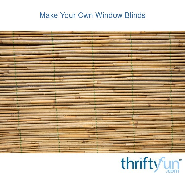 Make Your Own Window Blinds