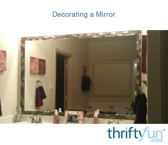 decorating a mirror thriftyfun
