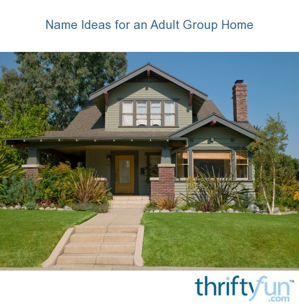 Name Ideas For An Adult Group Home