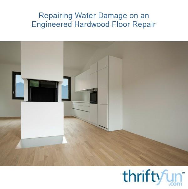 Repairing Water Damage On An Engineered Hardwood Floor