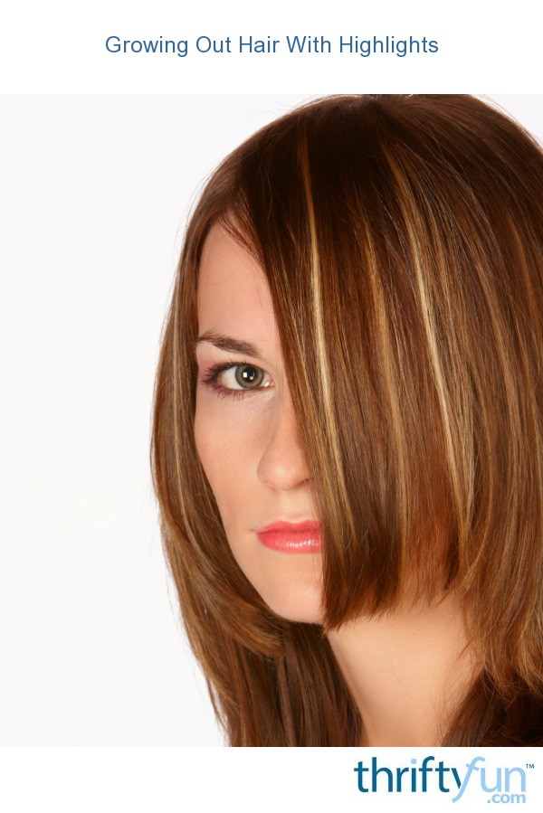 Growing Out Hair With Highlights Thriftyfun