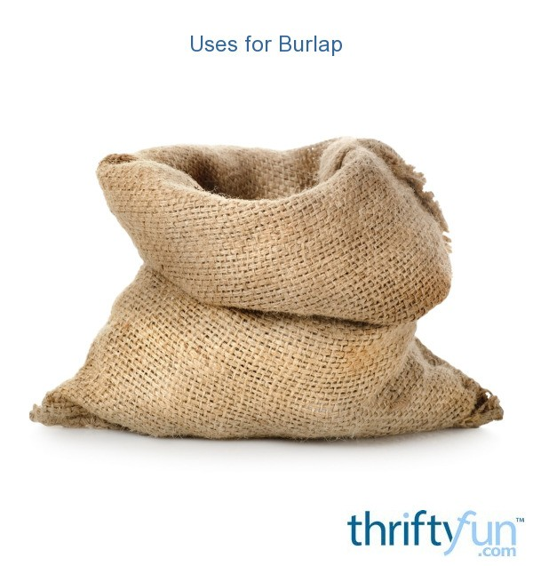 Uses For Burlap Thriftyfun