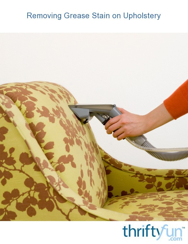 removing grease stain on upholstery thriftyfun. Black Bedroom Furniture Sets. Home Design Ideas