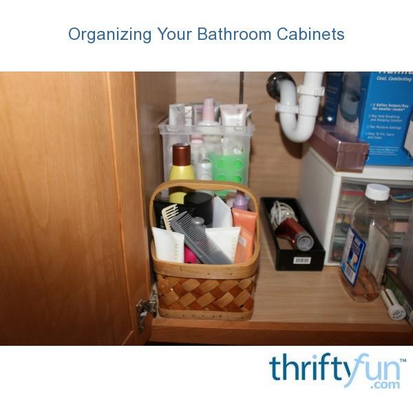 organizing your bathroom cabinets thriftyfun