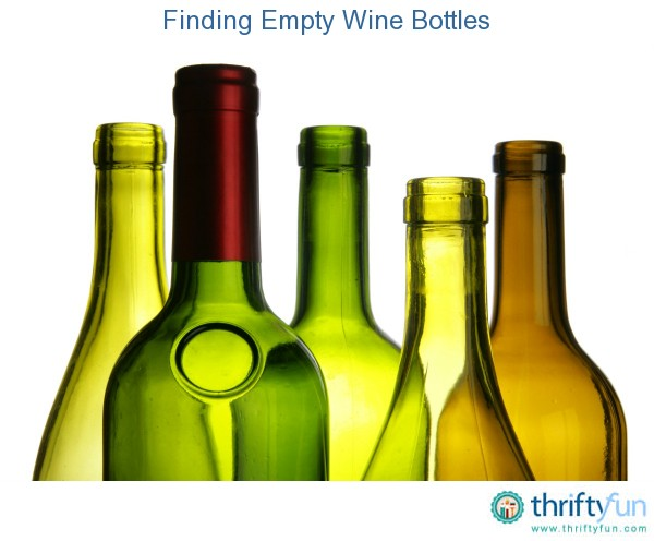 Finding empty wine bottles thriftyfun for What to make with empty wine bottles
