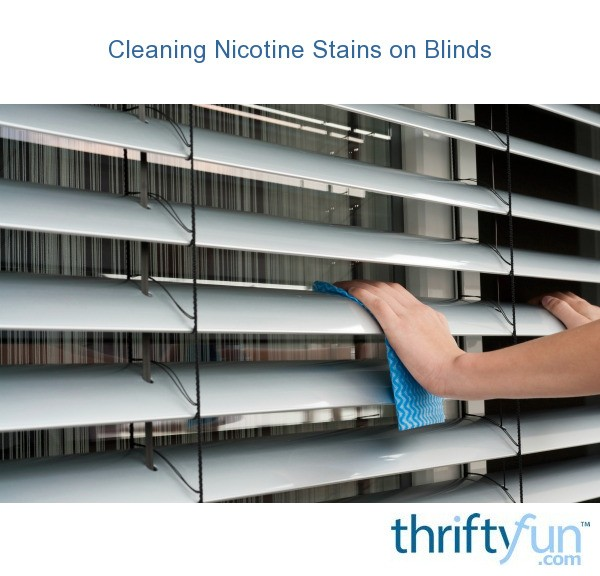 Cleaning Nicotine Stains On Blinds Thriftyfun