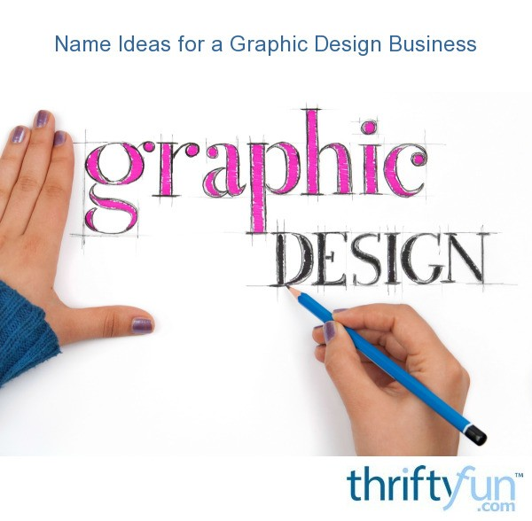 Name Ideas For A Graphic Design Business ThriftyFun