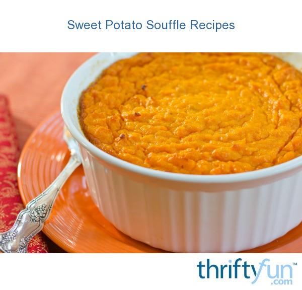 Sweet Potato Souffle Recipes | ThriftyFun