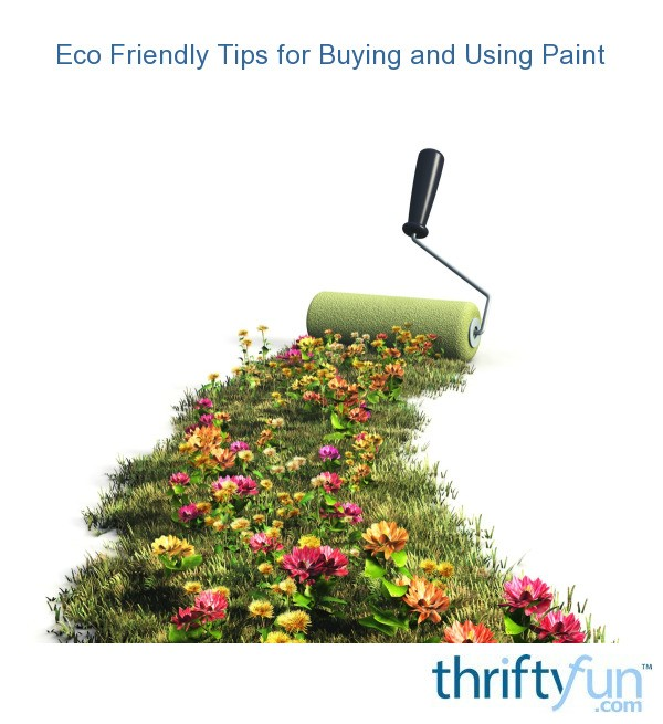 Eco Friendly Tips For Buying And Using Paint Thriftyfun