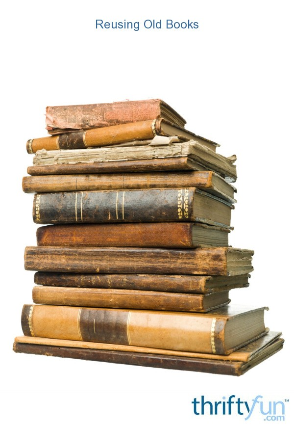 Reusing old books thriftyfun for How to reuse old books